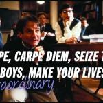 Carpe Diem – Seize the Day