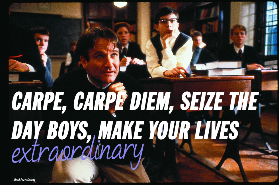 carpe diem seize the day