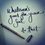What is Good for Your Soul?
