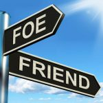 My Devoted Friend or My Worst Foe – I Choose