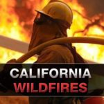 How the California Wildfires Are Impacting You and Me